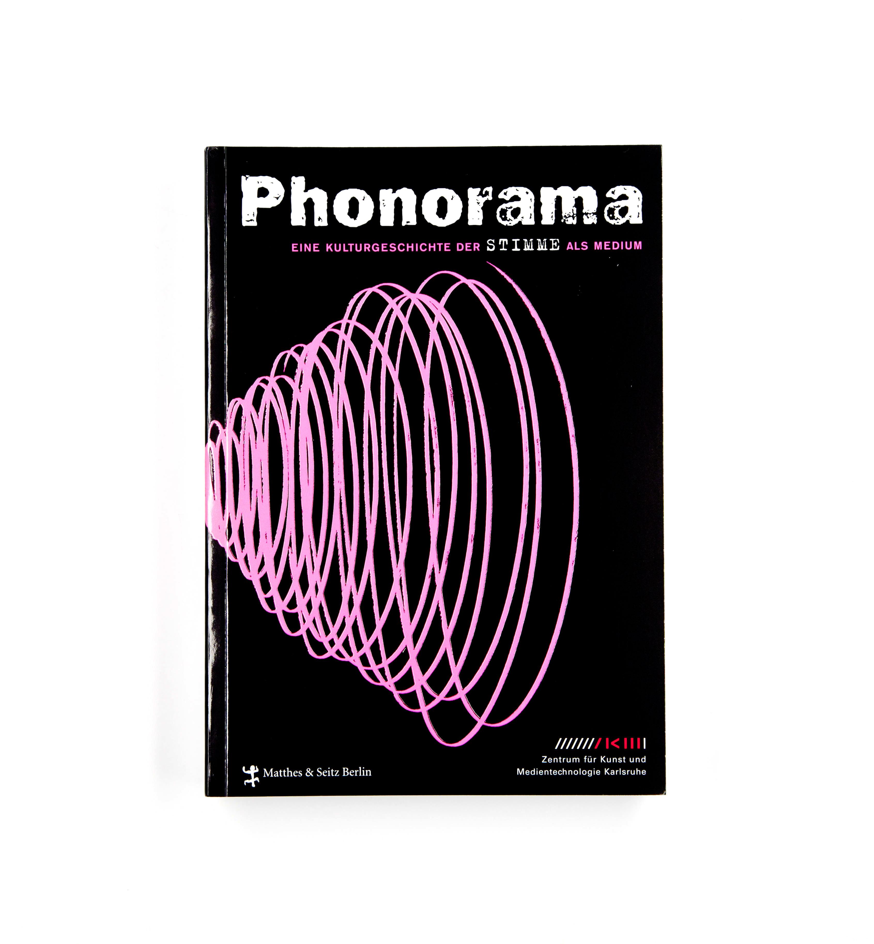 Phonorama. Eine Kulturgeschichte der Stimme als Medium